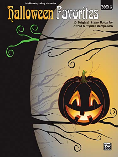 Halloween Favorites, Bk 3: 10 Original Piano Solos by Alfred and Myklas -