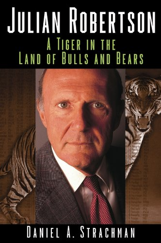 Julian Robertson: A Tiger in the Land of Bulls and ()