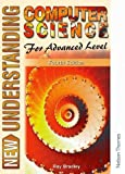 Understanding Computer Science for Advanced Level, Ray Bradley, 0748740465