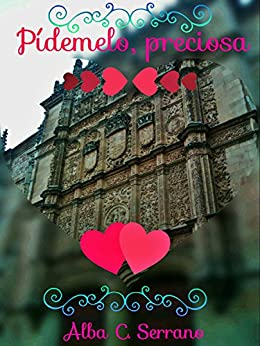 Pídemelo, preciosa (Spanish Edition) by [Serrano, Alba Cortes]