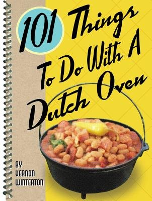 101 things to do with dutch oven - 2
