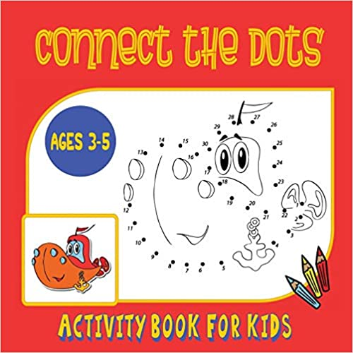 Ebooks Connect The Dots Activity Book For Kids Ages 3 To 5: Trace Then Color! A Combination Dot To Dot Activity Book And Coloring Book For Preschoolers And Kindergarten Age Children Descargar PDF