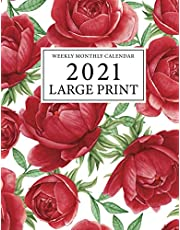 2021 Large Print Weekly Monthly Calendar: Flower Red Cover | Large Print 2021 Calendar | Daily Dated Agenda Schedule and Organizer Journal | Appointment Notebook For Seniors