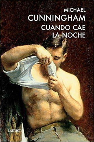 Cuando cae la noche / By Nightfall (Futura) (Spanish Edition): Michael Cunningham: 9788426418630: Amazon.com: Books