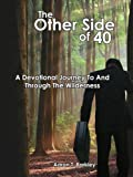 The Other Side Of 40, Aaron T. Barkley, 1425955630