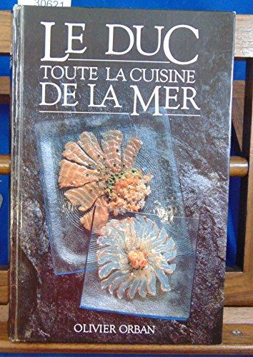 Le Duc : toute la cuisine de la mer