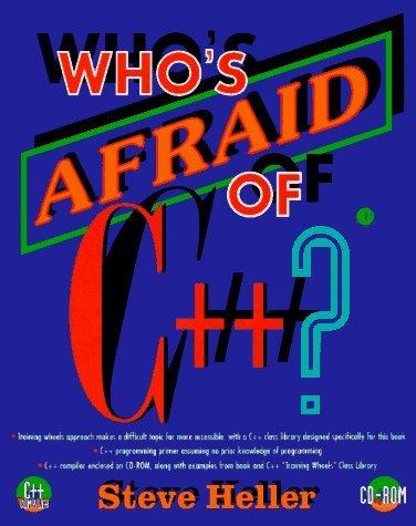Who's Afraid of C++: Programming Primer for the PC by Steve Heller (1996-07-10)