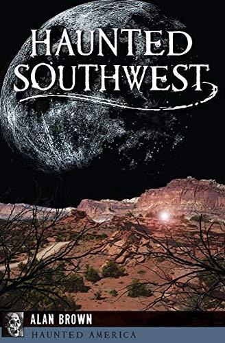 Haunted Southwest (Haunted America)