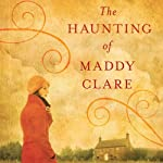 The Haunting of Maddy Clare | Simone St. James
