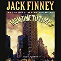 From Time to Time Audiobook by Jack Finney Narrated by Paul Hecht