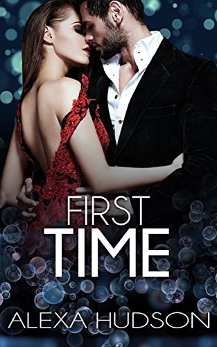 First Time (Book One): Older Man Younger Woman Forbidden Virgin Romance - Men Women And The Mystery Of Love