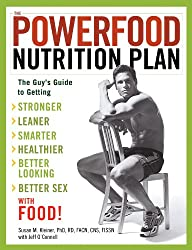 The Powerfood Nutrition Plan: The Guy's Guide to Getting Stronger, Leaner, Smarter, Healthier, Better Looking, Better Sex Food!