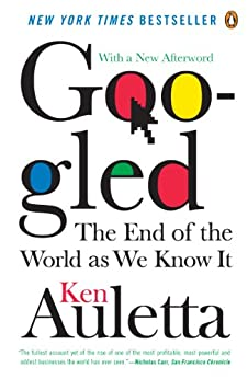 Googled: The End of the World As We Know It by [Auletta, Ken]