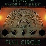 Full Circle by Holger Czukay (1992-12-01)