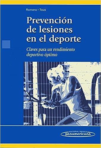 Prevencion de lesiones en el deporte / Prevention of sports injuries: Claves Para Un Rendimiento Deportivo Optimo / Keys to Optimal Athletic Performance ...