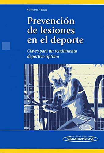 Prevencion de lesiones en el deporte / Prevention of sports injuries: Claves Para Un Rendimiento Deportivo Optimo / Keys to Optimal Athletic Performance (Spanish Edition)