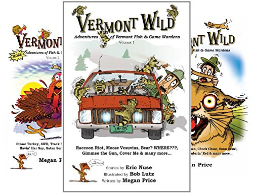 Vermont Wild, Adventures of Vermont Fish & Game Wardens (3 Book Series)