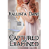 Captured and Examined