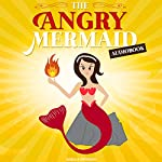 The Angry Mermaid | Adella Swimson
