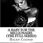 A Baby for the Millionaire: The Full Series | Helen Cooper