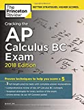 img - for Cracking the AP Calculus BC Exam, 2018 Edition: Proven Techniques to Help You Score a 5 (College Test Preparation) book / textbook / text book