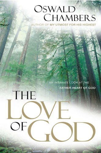 (The Love of God: An Intimate Look at the Father-Heart of God (OSWALD CHAMBERS)