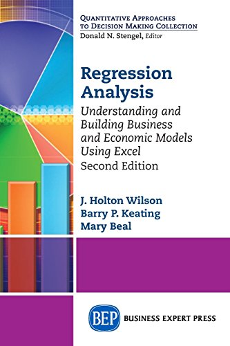 Regression Analysis: Understanding and Building Business and Economic Models Using Excel, Second Edition