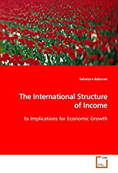 The International Structure of Income: Its Implications for Economic Growth