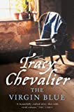 Front cover for the book The Virgin Blue by Tracy Chevalier
