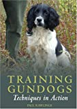 Training Gundogs: Techniques in Action [2007]