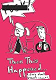 Then This Happened...: A Diary About Breast Cancer