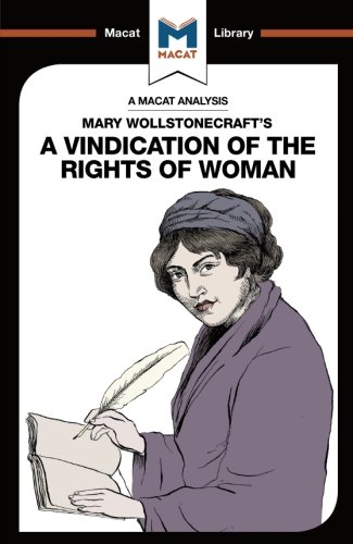 A Vindication of the Rights of Woman (The Macat Library)