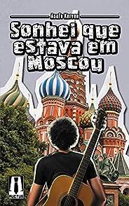 Sonhei Que  Estava Em Moscou