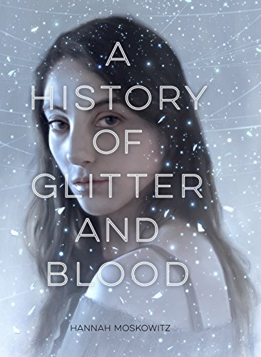 A History of Glitter and Blood cover