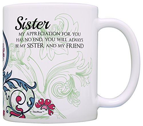 Sister Gifts My Sister and My Friend Sentimental Poem Gift for Sister Gift Coffee Mug Tea Cup Floral