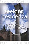 Seeking Residenza or How Rome Became Home, Geoff Spedding, 1463734247
