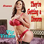 They're Getting a Divorce | Vic Vitale