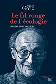 Le fil rouge de l'écologie par André Gorz