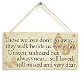 Those we love don't go away… they walk beside us every day. - Thoughtful Bereavement Sign/Plaque With Butterfly Design Background