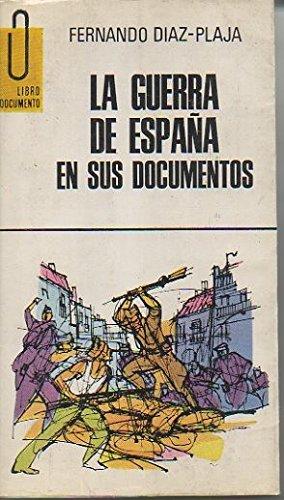 LA GUERRA DE ESPAÑA EN SUS DOCUMENTOS: Amazon.es: DÍAZ-PLAJA, Fernando.-: Libros