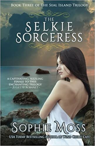 Book The Selkie Sorceress (Seal Island Trilogy) (Volume 3) by Sophie Moss (2013-04-20)