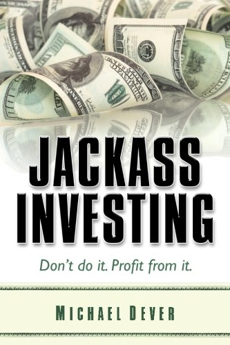 Jackass Investing: Don't do it. Profit from it. by Brand: Ignite LLC
