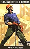 img - for Construction Safety Planning by David V. MacCollum (1995-06-16) book / textbook / text book