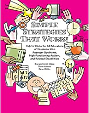 Simple Strategies That Work! Helpful Hints for All Educators of Students With Asperger Syndrome, High-Functioning Autism, and Related Disabilities