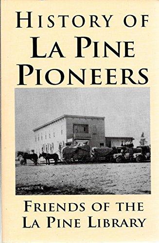 History of La Pine Pioneers (Pam Branch)