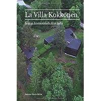 La Villa Kokkonen: La gran desconocida de Alvar