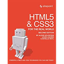 HTML5 & CSS3 For The Real World: Powerful HTML5 and CSS3 Techniques You Can Use Today!