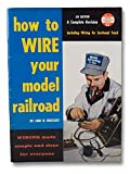 How to Wire Your Model Railroad Wiring Made Simple and Clear for Everyone (MODERN RAILROADER LIBRARY, No. 14)