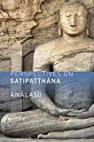 Perspectives on Satipatthana, Bhikku Analayo, 190931403X