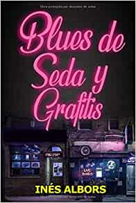 Amazon.com: Blues de seda y grafitis (Spanish Edition ...